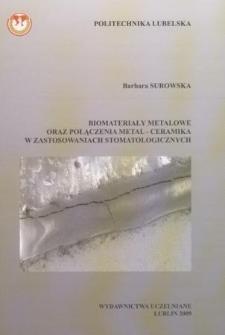 Biomateriały metalowe oraz połączenia metal-ceramika w zastosowaniach stomatologicznych