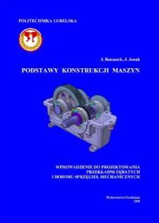 Podstawy konstrukcji maszyn : wprowadzenie do projektowania przekładni zębatych i doboru sprzęgieł mechanicznych