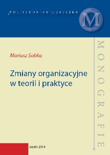 Zmiany organizacyjne w teorii i praktyce